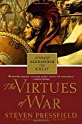 The Virtues of War: A Novel of Alexander the Great: Steven Pressfield: 9780553382051: Amazon.com: Books