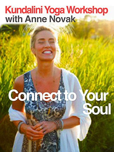 Connect to Your Soul with Anne Novak