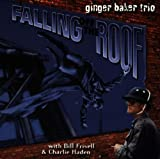Falling Off the Roof by Baker, Ginger, Frisell, Bill, Haden, Charlie (October 29, 1996)