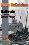 Halfhyde and the Guns of Arrest (The Halfhyde Adventures)