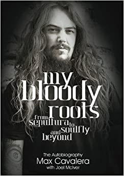 Max Cavalera Autobiography: My Bloody Roots! Purchase at Amazon
