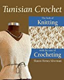 Tunisian Crochet: The Look of Knitting with the Ease of Crocheting (English Edition)