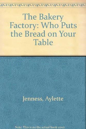 The Bakery Factory: Who Puts the Bread on Your Table
