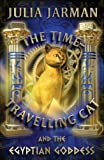 The Time-Travelling Cat and the Egyptian Goddess (Time-Travelling Cat)