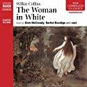 The Woman in White (       UNABRIDGED) by Wilkie Collins Narrated by Glen McCready, Rachel Bavidge