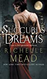 Richelle Mead Succubus Dreams (Georgina Kincaid 3)