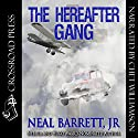 The Hereafter Gang Audiobook by Neal Barrett Narrated by Chet Williamson
