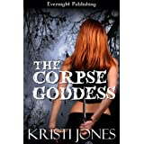 The Corpse Goddess ~ Kristi Jones