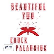 Beautiful You (       UNABRIDGED) by Chuck Palahniuk Narrated by Carol Monda