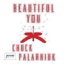 Beautiful You (       UNABRIDGED) by Chuck Palahniuk Narrated by Carol Monda