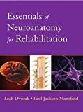img - for Essentials of Neuroanatomy for Rehabilitation book / textbook / text book