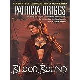 Blood Bound (Mercy Thompson, Book 2) ~ Patricia Briggs