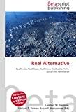 Real Alternative: RealMedia, RealPlayer, RealVideo, RealAudio, Helix, QuickTime ...