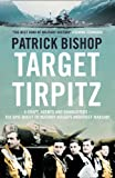 Target Tirpitz: X-Craft, Agents and Dambusters - The Epic Quest to Destroy Hitler's Mightiest Warship Patrick Bishop