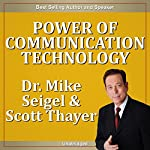 Power of Communication Technology | Mike Seigel,Scott Thayer