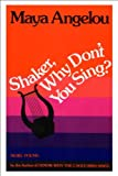 Shaker, Why Don't You Sing? (0394521447) by Angelou, Maya