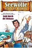 Seew�lfe - Piraten der Weltmeere 4: Jagd durch die Biskaya