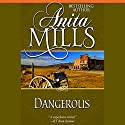 Dangerous Audiobook by Anita Mills Narrated by Eileen Stevens