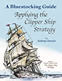 img - for By Kathryn Daniels Bluestocking Guide: Applying the Clipper Ship Strategy [Paperback] book / textbook / text book