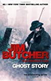 Jim Butcher Ghost Story: A Dresden Files novel