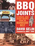 David Gelin BBQ Joints: Stories and Secret Recipes from the Barbeque Belt
