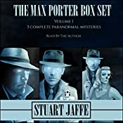 The Max Porter Box Set, Volume 1: Max Porter Paranormal Mysteries Box Set | Stuart Jaffe