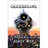 Chickenhawk ~ Arnold Wolf