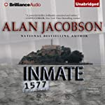 Inmate 1577 (       UNABRIDGED) by Alan Jacobson Narrated by Christina Traister
