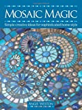 Mosaic Magic: Simple Creative Ideas for Sophisticated Home Style
