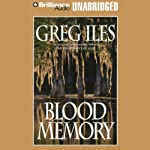 Blood Memory | Greg Iles