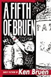 A Fifth of Bruen: Early Fiction of Ken Bruen