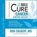 The New Bible Cure for Cancer Audiobook by Don Colbert Narrated by Tim Lundeen