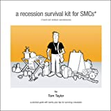 img - for A Recession Survival Kit for Small and Medium Consultancies: A Practical Guide with Twenty Plus Tips for Surviving a Recession book / textbook / text book