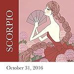 Scorpio: October 31, 2016   Tali Edut,Ophira Edut