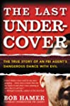 The Last Undercover: The True Story o...