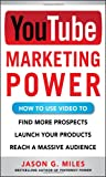 img - for YouTube Marketing Power: How to Use Video to Find More Prospects, Launch Your Products, and Reach a Massive Audience book / textbook / text book