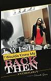 I Wish I Woulda Knew Me Back Then