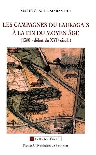Marie-Claude Marandet  Jean-Louis Biget - Les campagnes du Lauragais à la fin du Moyen Âge