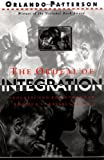 The Ordeal Of Integration: Progress And Resentment In Americas &quot;Racial&quot; Crisis