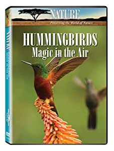 Nature: Hummingbirds - Magic in the Air