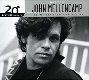 Best of John Mellencamp: 20th Century Masters: Millennium Collection