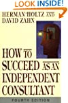 How to Succeed as an Independent Cons...