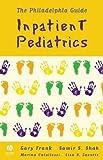 img - for The Philadelphia Guide: Inpatient Pediatrics 1st Edition by Gary Frank, Lisa Zaoutis, Marina Catallozzi, Lisa B. Zaouti (2005) Paperback book / textbook / text book
