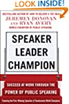 Speaker, Leader, Champion: Succeed at...