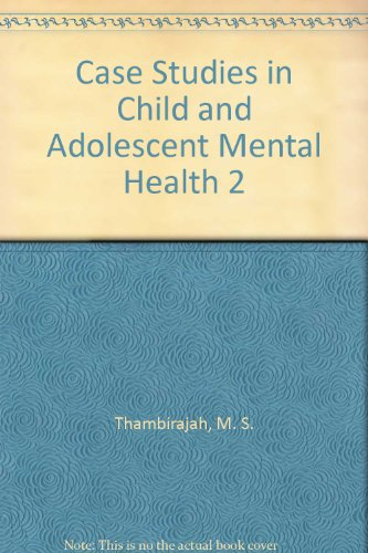 Case Studies in Child and Adolescent Mental Health 2