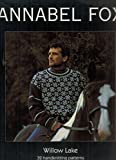 img - for Willow Lake: 32 Handknitting Patterns {By} Annabel Fox book / textbook / text book