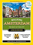 National Geographic Walking Amsterdam: The Best of the City (National Geographic Walking the Best of the City)
