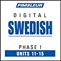 Swedish Phase 1, Unit 11-15: Learn to Speak and Understand Swedish with Pimsleur Language Programs