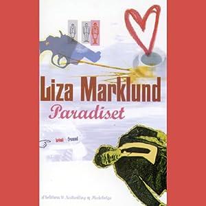 Paradiset [Paradise]   [Liza Marklund]