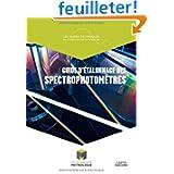 Guide d'étalonnage des spectrophotomètres : Ce guide permet de mieux appréhender les méthodes et l'exploitation...
